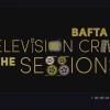 BAFTA TV Craft: The Sessions